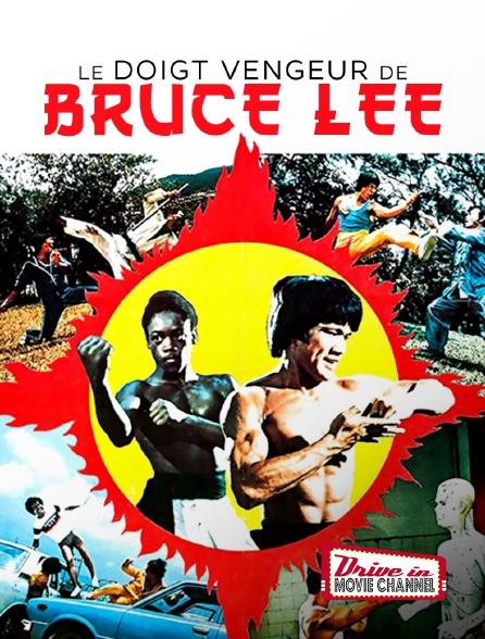 Drive-in Movie Channel - Le Doigt Vengeur De Bruce Lee