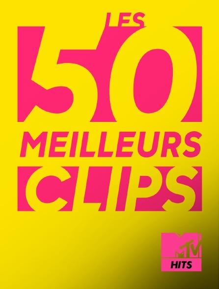 MTV Hits - Les 50 meilleurs clips