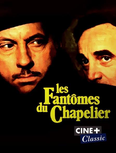Ciné+ Classic - Les fantômes du chapelier
