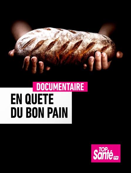 Top Santé TV - En quête du bon pain