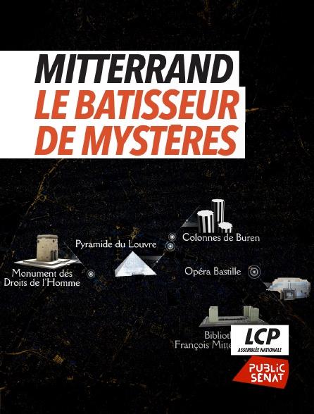 LCP Public Sénat - Mitterrand, le bâtisseur de mystères