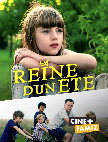 Ciné+ Famiz - Reine d'un été