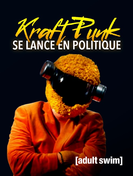 Adult Swim - Kraft Punk se lance en politique
