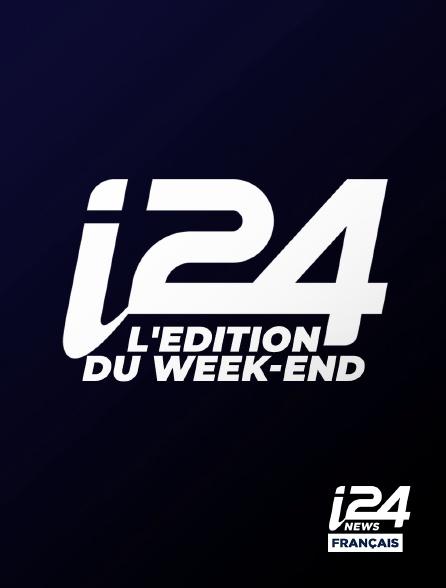 i24 News - L'édition du week-end