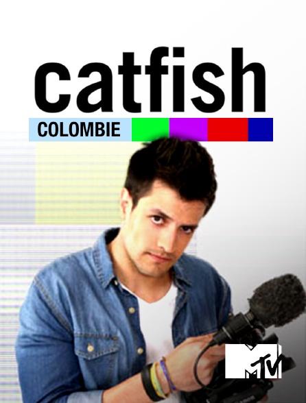 MTV - Catfish colombie