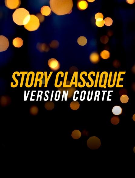 Story Classique version courte