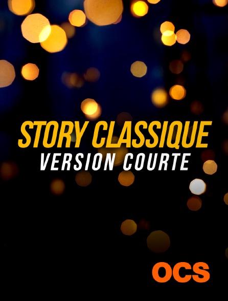 OCS - Story Classique version courte