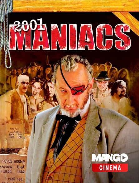 MANGO Cinéma - 2001 Maniacs