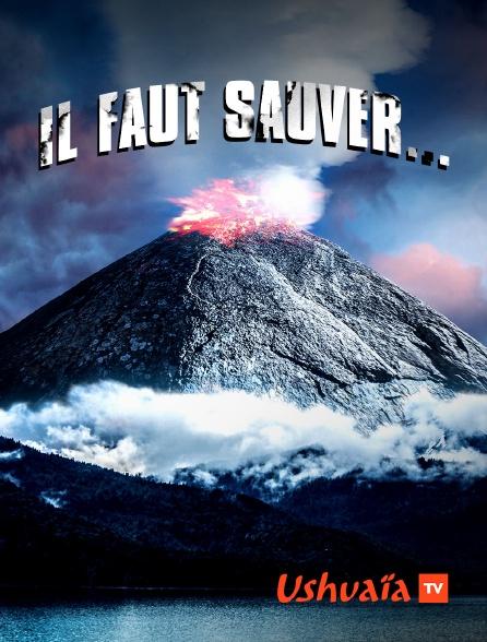 Ushuaïa TV - Il faut sauver...