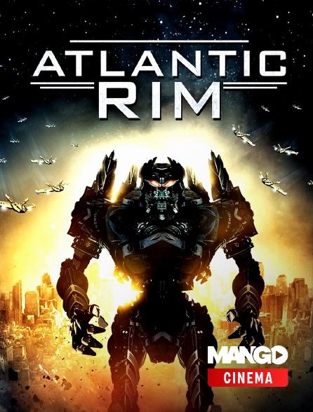 MANGO Cinéma - Atlantic Rim