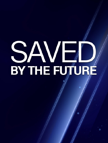 Saved by the Future