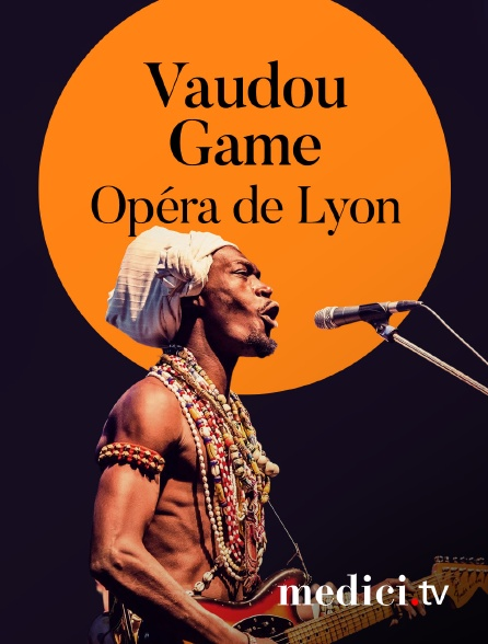 Medici - Vaudou Game en concert à l'Opéra de Lyon