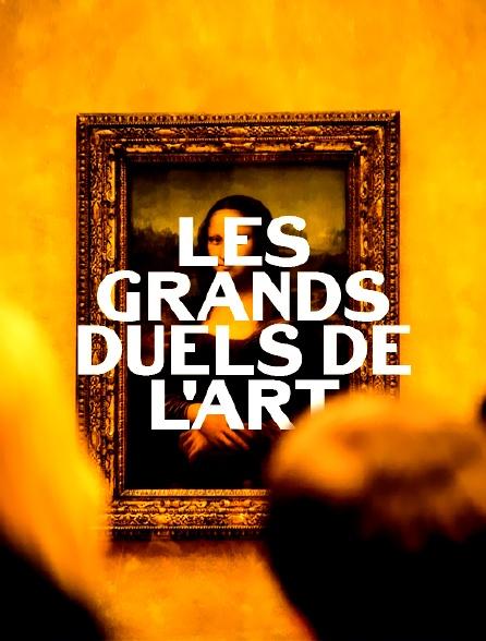 Les grands duels de l'art