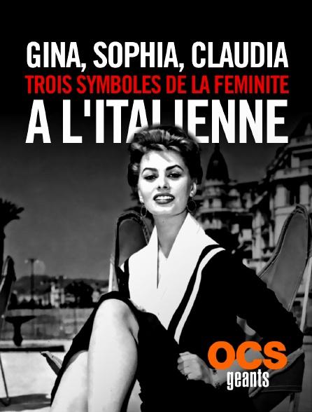 OCS Géants - Gina, Sophia, Claudia, trois symboles de la féminité à l'italienne