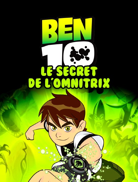 Ben 10 : le secret de l'Omnitrix