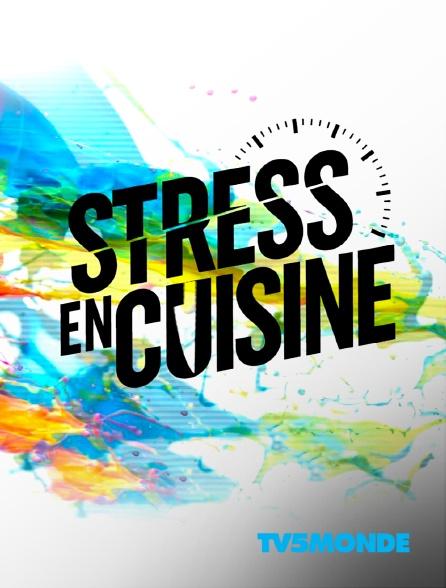 TV5MONDE - Stress en cuisine
