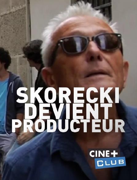 Ciné+ Club - Skorecki devient producteur