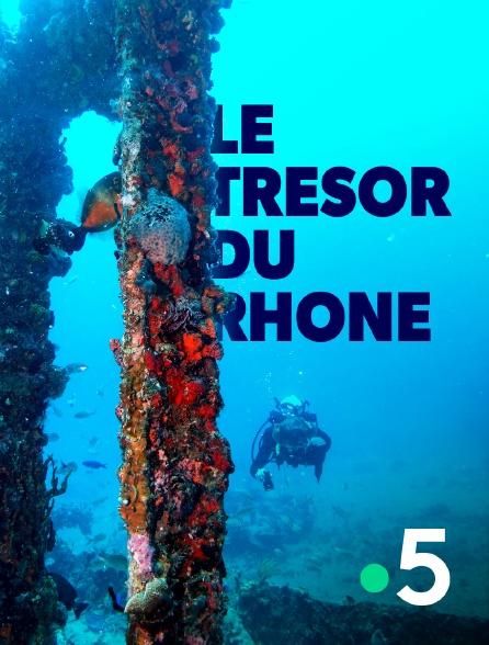 France 5 - Le trésor du Rhône