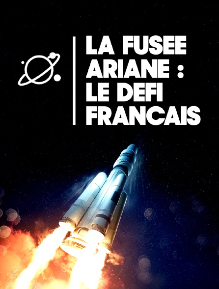 La fusée Ariane : le défi français