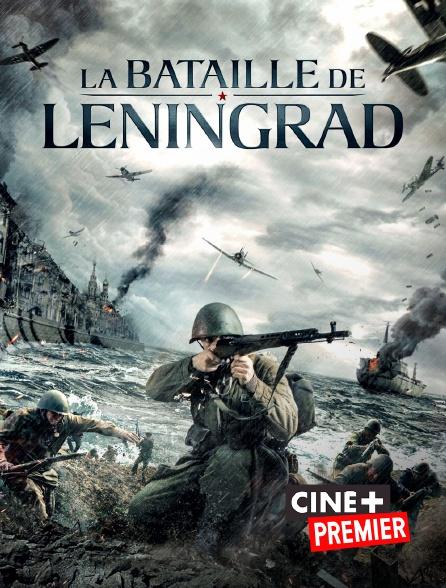 Ciné+ Premier - La Bataille de Leningrad