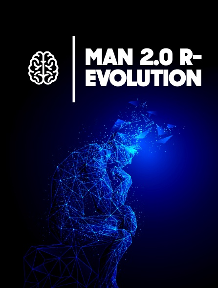 Man 2.0 R-evolution