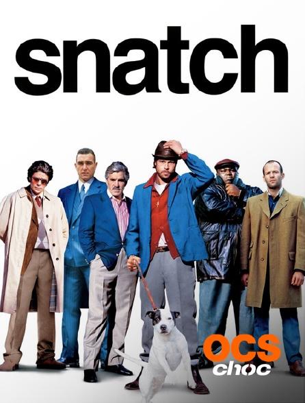 OCS Choc - Snatch, tu braques ou tu raques