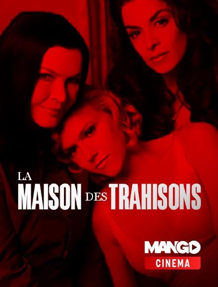 MANGO Cinéma - La maison des trahisons