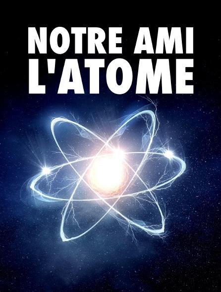 Notre ami l'atome