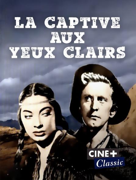 Ciné+ Classic - La captive aux yeux clairs