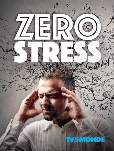 TV5MONDE - Zéro stress