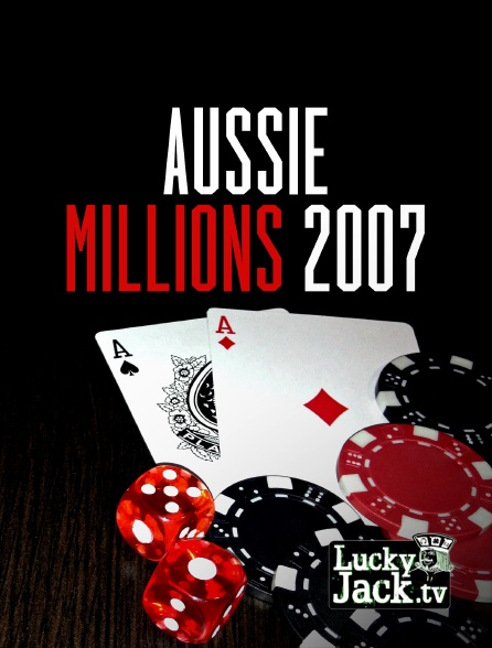 Lucky Jack - Aussie Millions 2007