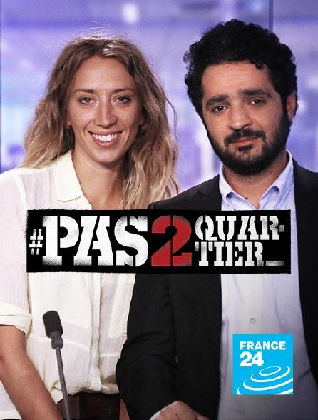 France 24 - #Pas2quartier