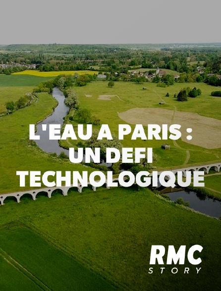 RMC Story - L'EAU A PARIS: UN DEFI TECHNOLOGIQUE