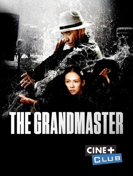 Ciné+ Club - The Grandmaster