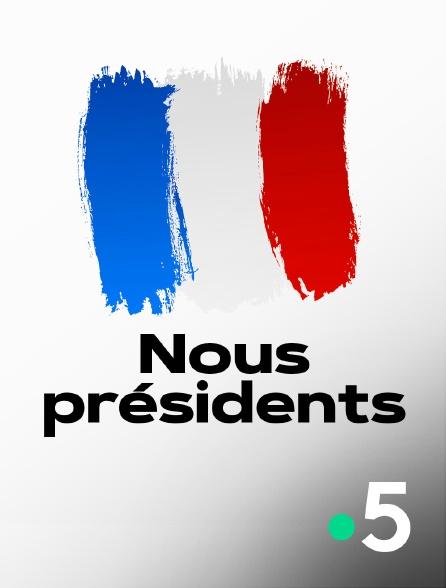France 5 - Nous présidents