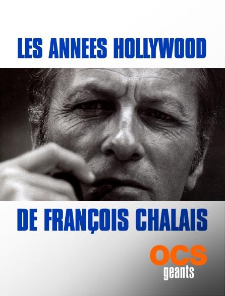 OCS Géants - Les années Hollywood de François Chalais