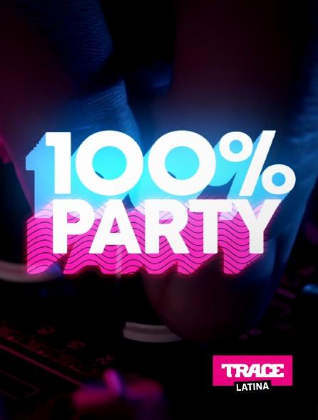Trace Latina - 100% Party