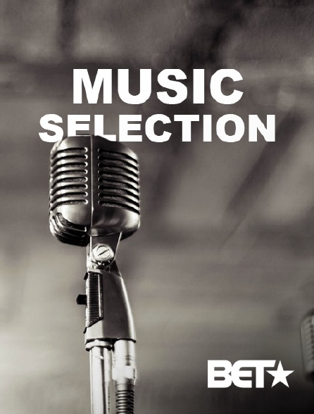 BET - Music Selection