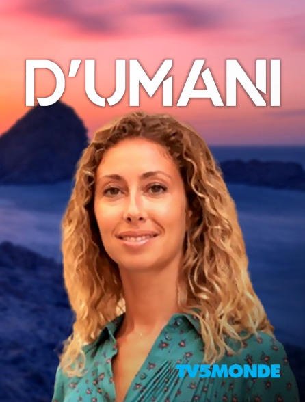 TV5MONDE - D'Umani