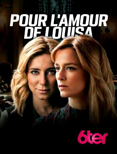 6ter - Pour l'amour de Louisa