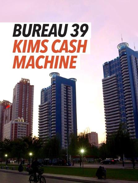 Bureau 39 - Kims Cash Machine