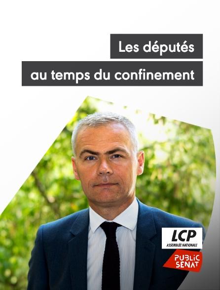 LCP Public Sénat - Députés au temps du confinement