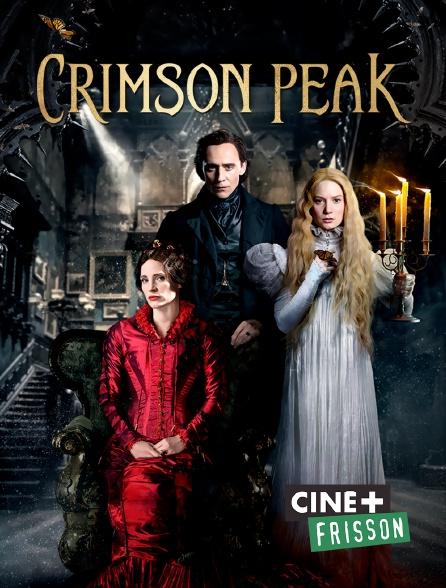Ciné+ Frisson - Crimson Peak