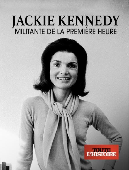 Toute l'histoire - Jackie Kennedy, militante de la première heure