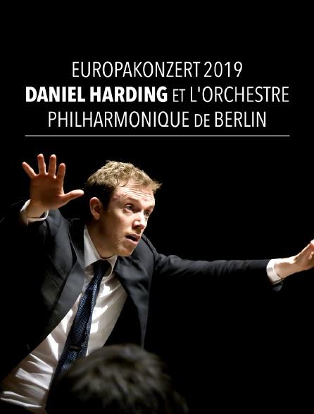 Europakonzert 2019 : Daniel Harding et l'Orchestre Philharmonique de Berlin