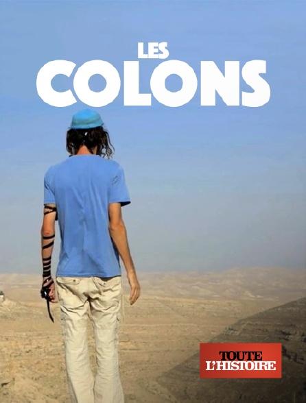 Toute l'histoire - Les colons