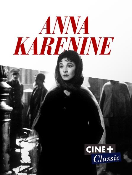 Ciné+ Classic - Anna Karénine
