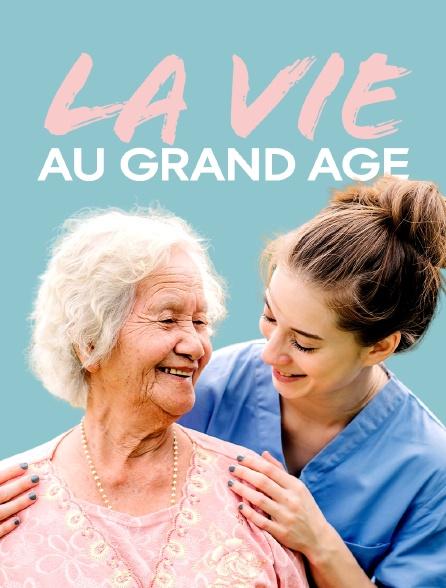 La vie au grand âge