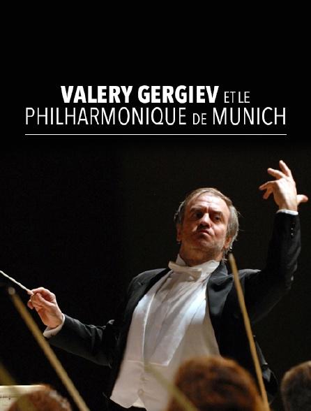 Valery Gergiev et le Philharmonique de Munich