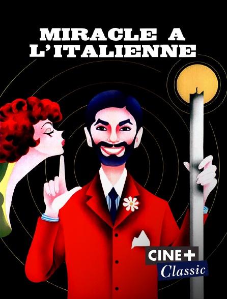 Ciné+ Classic - Miracle à l'italienne